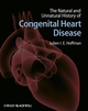The Natural and Unnatural History of Congenital Heart Disease (1405179279) cover image