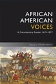 African American Voices: A Documentary Reader, 1619-1877, 4th Edition (1405182679) cover image