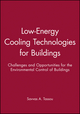Low-Energy Cooling Technologies for Buildings: Challenges and Opportunities for the Environmental Control of Buildings (1860581579) cover image