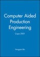 Computer Aided Production Engineering: Cape 2001 (1860583679) cover image