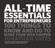 All Time Essentials for Entrepreneurs: 100 Things to Know and Do to Make Your Idea Happen (1906465479) cover image