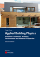 Applied Building Physics: Ambient Conditions, Building Performance and Material Properties, 2nd Edition (3433031479) cover image