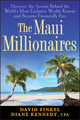 The Maui Millionaires: Discover the Secrets Behind the World's Most Exclusive Wealth Retreat and Become Financially Free (047004537X) cover image