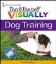 Teach Yourself VISUALLY Dog Training (047004697X) cover image