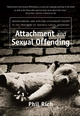 Attachment and Sexual Offending: Understanding and Applying Attachment Theory to the Treatment of Juvenile Sexual Offenders (047009107X) cover image