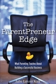 The ParentPreneur Edge: What Parenting Teaches About Building a Successful Business (047011987X) cover image