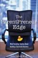 The ParentPreneur Edge: What Parenting Teaches About Building a Successful Business (047011987X) cover image