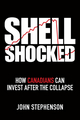 Shell Shocked: How Canadians Can Invest After the Collapse (047016087X) cover image