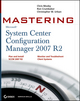 Mastering System Center Configuration Manager 2007 R2 (047017367X) cover image