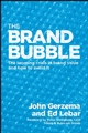 The Brand Bubble: The Looming Crisis in Brand Value and How to Avoid It (047018387X) cover image