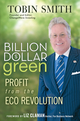 Billion Dollar Green: Profit from the Eco Revolution (047034377X) cover image