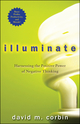Illuminate: Harnessing the Positive Power of Negative Thinking (047045587X) cover image