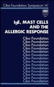 IgE, Mast Cells and the Allergic Response, No. 147 (047051387X) cover image