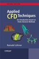 Applied Computational Fluid Dynamics Techniques: An Introduction Based on Finite Element Methods, 2nd Edition (047051907X) cover image