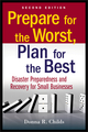 Prepare for the Worst, Plan for the Best: Disaster Preparedness and Recovery for Small Businesses, 2nd Edition (047055617X) cover image