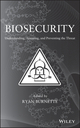 Biosecurity: Understanding, Assessing, and Preventing the Threat (047061417X) cover image