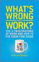 What's Wrong with Work?: The 5 Frustrations of Work and How to Fix them for Good (047066097X) cover image