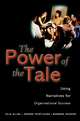 The Power of the Tale: Using Narratives for Organisational Success (047084227X) cover image