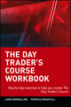 The Day Trader's Course Workbook: Step-by-step exercises to help you master The Day Trader's Course (047106517X) cover image