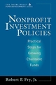 Nonprofit Investment Policies: Practical Steps for Growing Charitable Funds (047117887X) cover image