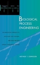 Biological Process Engineering: An Analogical Approach to Fluid Flow, Heat Transfer, and Mass Transfer Applied to Biological Systems (047124547X) cover image