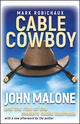 Cable Cowboy: John Malone and the Rise of the Modern Cable Business (047170637X) cover image