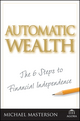 Automatic Wealth: The Six Steps to Financial Independence  (047171027X) cover image