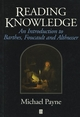 Reading Knowledge: An Introduction to Foucault, Barthes & Althusser (063119567X) cover image