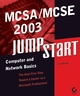 MCSA / MCSE 2003 JumpStart: Computer and Network Basics (078214277X) cover image
