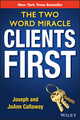 Clients First: The Two Word Miracle (111841277X) cover image