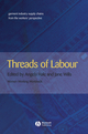 Threads of Labour: Garment Industry Supply Chains from the Workers' Perspective (140512637X) cover image