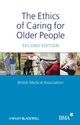 The Ethics of Caring for Older People, 2nd Edition (140517627X) cover image