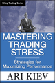 Mastering Trading Stress: Strategies for Maximizing Performance (0470181680) cover image