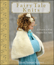 Fairy Tale Knits: 32 Projects to Knit Happily Ever After  (0470262680) cover image