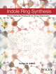 Indole Ring Synthesis: From Natural Products to Drug Discovery (0470512180) cover image