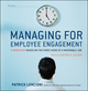 Managing for Employee Engagement: A Workshop Based on The Three Signs of a Miserable Job Facilitator's Guide Set (0470537280) cover image