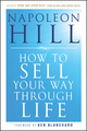 How To Sell Your Way Through Life (0470541180) cover image