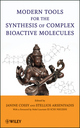 Modern Tools for the Synthesis of Complex Bioactive Molecules (0470616180) cover image