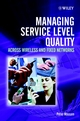 Managing Service Level Quality: Across Wireless and Fixed Networks (0470848480) cover image