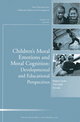 Children's Moral Emotions and Moral Cognition: Developmental and Educational Perspectives: New Directions for Child and adolescent Development, Number 129 (0470903880) cover image