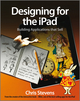 Designing for the iPad: Building Applications that Sell (0470976780) cover image