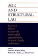 Age and Structural Lag: Society's Failure to Provide Meaningful Opportunities in Work, Family, and Leisure (0471016780) cover image