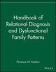 Handbook of Relational Diagnosis and Dysfunctional Family Patterns (0471080780) cover image