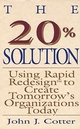 The 20% Solution: Using Rapid Redesign to Create Tomorrow's Organizations Today (0471132780) cover image