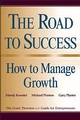 The Road to Success: How to Manage Growth: The Grant Thorton LLP Guide for Entrepreneurs  (0471296880) cover image