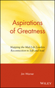Aspirations of Greatness: Mapping the Mid-Life Leaders Reconnection to Self and Soul (0471443980) cover image