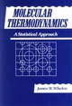 Molecular Thermodynamics: A Statistical Approach  (0471514780) cover image