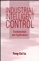 Industrial Intelligent Control: Fundamentals and Applications (0471950580) cover image