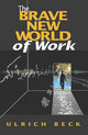 The Brave New World of Work (0745623980) cover image