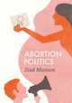 Abortion Politics (0745688780) cover image